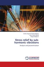 Stress relief by sub-harmonic vibrations