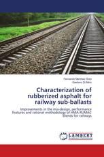 Characterization of rubberized asphalt for railway sub-ballasts