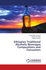 Ethiopian Traditional Alcoholic Beverages Compositions and Consumers