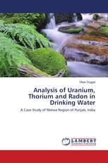 Analysis of Uranium, Thorium and Radon in Drinking Water