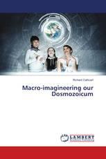 Macro-imagineering our Dosmozoicum