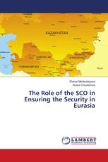 The Role of the SCO in Ensuring the Security in Eurasia