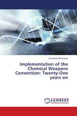 Implementation of the Chemical Weapons Convention: Twenty-One years on
