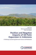 Positive and Negative Impacts of Oil Palm Expansion in Indonesia