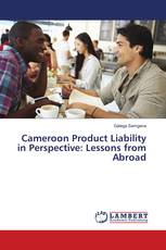 Cameroon Product Liability in Perspective: Lessons from Abroad