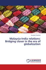 Malaysia-India relations: Bridging closer in the era of globalization