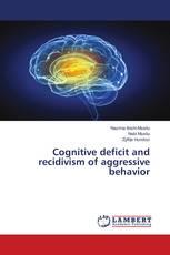 Cognitive deficit and recidivism of aggressive behavior