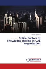 Critical factors of knowledge sharing in UAE organization