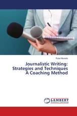Journalistic Writing: Strategies and Techniques A Coaching Method
