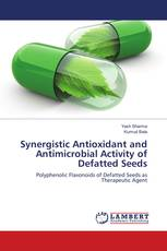 Synergistic Antioxidant and Antimicrobial Activity of Defatted Seeds