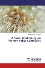 A Social Work Study on Women Police Constables