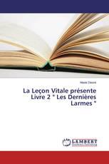 """La Leçon Vitale présente Livre 2 """" Les Dernières Larmes """""""