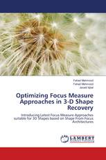 Optimizing Focus Measure Approaches in 3-D Shape Recovery