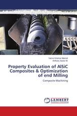 Property Evaluation of AlSiC Composites & Optimization of end Milling