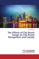 The Effects of City Brand Image on City Brand Recognition and Loyalty