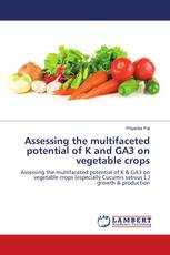 Assessing the multifaceted potential of K and GA3 on vegetable crops