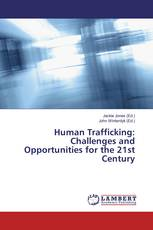Human Trafficking: Challenges and Opportunities for the 21st Century