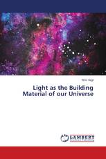 Light as the Building Material of our Universe