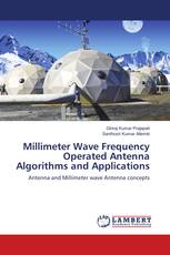Millimeter Wave Frequency Operated Antenna Algorithms and Applications