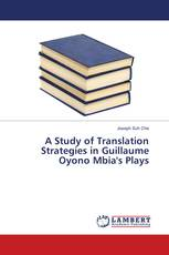 A Study of Translation Strategies in Guillaume Oyono Mbia's Plays