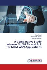 A Comparative Study between 6LoWPAN and BLE for M2M WSN Applications