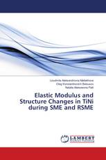 Elastic Modulus and Structure Changes in TiNi during SME and RSME