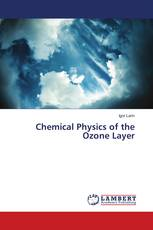 Chemical Physics of the Ozone Layer