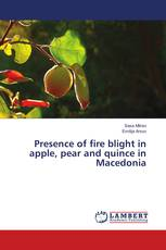 Presence of fire blight in apple, pear and quince in Macedonia