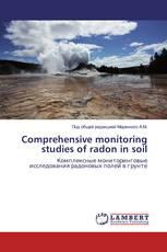 Comprehensive monitoring studies of radon in soil