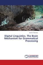 Digital Linguistics. The Brain Mechanism for Grammatical Processing