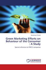 Green Marketing Efforts on Behaviour of the Consumer : A Study