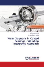 Wear Diagnosis in Coated Bearings - Vibration Integrated Approach
