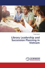Library Leadership and Succession Planning in Vietnam