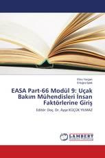 EASA Part-66 Modül 9: Uçak Bakım Mühendisleri İnsan Faktörlerine Giriş