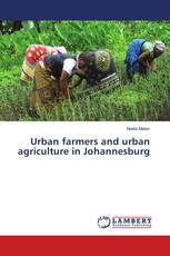 Urban farmers and urban agriculture in Johannesburg