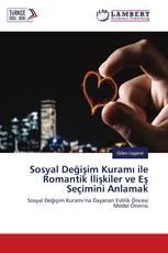Sosyal Değişim Kuramı ile Romantik İlişkiler ve Eş Seçimini Anlamak