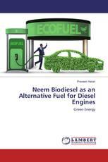 Neem Biodiesel as an Alternative Fuel for Diesel Engines