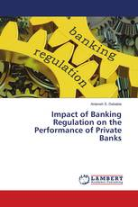 Impact of Banking Regulation on the Performance of Private Banks