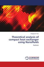 Theoretical analysis of compact heat exchanger using Nanofluids