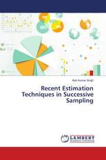 Recent Estimation Techniques in Successive Sampling