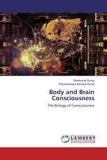 Body and Brain Consciousness