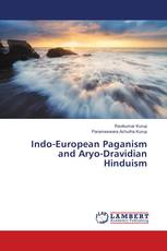 Indo-European Paganism and Aryo-Dravidian Hinduism
