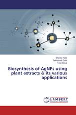 Biosynthesis of AgNPs using plant extracts & its various applications