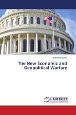 The New Economic and Geopolitical Warfare