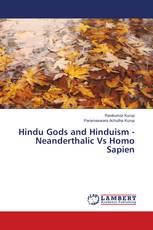Hindu Gods and Hinduism - Neanderthalic Vs Homo Sapien