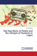 Hip Hop Music on Radio and the Lifestyle of Students in Lagos
