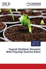 Yaprak Eksiltme Stresinin Bitki Fizyoloji Üzerine Etkisi