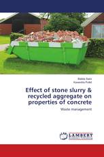 Effect of stone slurry & recycled aggregate on properties of concrete