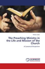 The Preaching Ministry in the Life and Mission of the Church