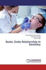 Resto- Endo Relationship in Dentistry